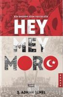 Hey Mey Moro (Ciltli)
