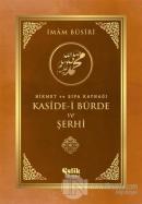 Hikmet ve Şifa Kaynağı Kaside-i Bürde ve Şerhi (Ciltli)