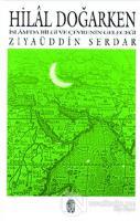 Hilal Doğarken İslam'da Bilgi ve Çevrenin Geleceği