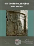 Hitit İmparatorluk Dönemi Kaya Anıtları