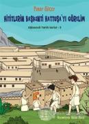 Hititlerin Başkenti Hattuşa'yı Görelim - Eğlenceli Tarih Serisi 3