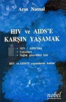 HIV ve AIDS'e Karşın YaşamakHIV / AIDS'liler / Yakınları / Sağlık Görevlileri İçinHIV ve AIDS'li