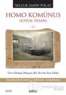 Homo Komünus (Sosyal İnsan 1)