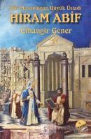 Hür Masonluğun Büyük Üstadı Hiram Abif