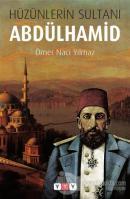 Hüzünlerin Sultanı Abdülhamid