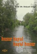 Huzur Hayal, Hayal Huzur