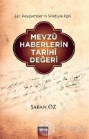 Hz. Peygamber'in Siretiyle İlgili Mevzu Haberlerin Tarihi Değeri