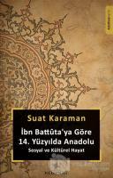 İbn Battuta'ya Göre 14. Yüzyılda Anadolu Sosyal ve Kültürel Hayat