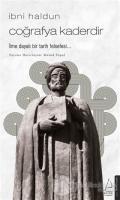 İbni Haldun - Coğrafya Kaderdir