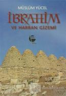 İbrahim ve Harran Gizemi