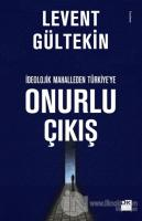 İdeolojik Mahalleden Türkiye'ye Onurlu Çıkış