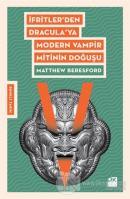 İfritler'den Dracula'ya Modern Vampir Mitinin Doğuşu