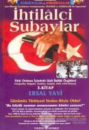 İhtilalci Subaylar 3. Kitap Türk Ordusu İçindeki Gizli İhtilal Örgütleri Fotoğraflar, Belgeler, Tanıklar, Anılarla 1964 - 1994 Dönemi