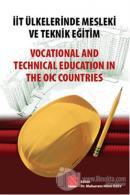 İİT Ülkelerinde Mesleki ve Teknik Eğitim / Vocational and Technical Education in The OIC Countries