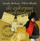 İki Aykırının Mektupları Fikret Mualla - Semiha Berksoy