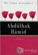 İki Cihan Arasında 4: Abdülhak Hamid