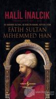 İki Karanın Sultanı İki Denizin Hakanı Kayser-i Rum - Fatih Sultan Mehemmed Han (Ciltli)