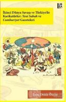 İkinci Dünya Savaşı ve Türkiye'de Karikatürler: Yeni Sabah ve Cumhuriyet Gazeteleri