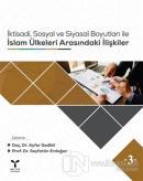 İktisadi, Sosyal ve Siyasal Boyutları ile İslam Ülkeleri Arasındaki İlişkiler