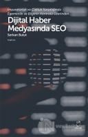 İmparatorluk ve Çokluk Karşıtlığında Egemenlik ve Bilginin Kontrolü Üzerinden Dijital Haber Medyasında SEO