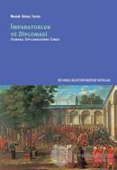 İmparatorluk ve Diplomasi - Osmanlı Diplomasinin İzinde