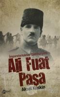 İmparatorluktan Cumhuriyete Ali Fuat Paşa