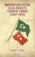 İmparatorluktan Ulus Devlete Türkiye Tarihi (1789-1993)