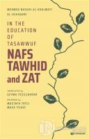 In the Education of Tasawwuf Nafs Tawhid and Zat