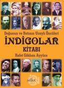 İndigolar Kitabı - Doğunun ve Batının Uzaylı Öncüleri