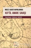 İngiliz Askeri Raporlarında Kut'ül Amare Savaşı