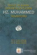 İngiliz ve Alman Oryantalistlerin Hz. Muhammed Tasavvuru