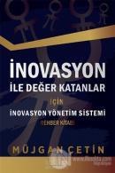 İnovasyon İle Değer Katanlar İçin İnovasyon Yönetim Sistemi Rehber Kitabı