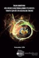 İnsan Embriyonu Kök Hücresi Araştırmalarının Etik Boyutu: Türkiye İçin Bir Etik Düzenleme Önerisi