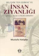 İnsan Ziyanlığı: Selanik'ten Edirne'ye Gözyaşı, Hicran ve Büyük Mübadele