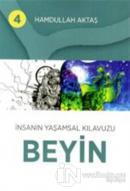 İnsanın Yaşamsal Kılavuzu Beyin 4