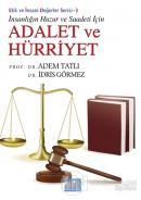 İnsanlığın Huzur ve Saadeti İçin Adalet ve Hürriyet