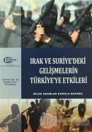 Irak ve Suriye'deki Gelişmelerin Türkiye'ye Etkileri