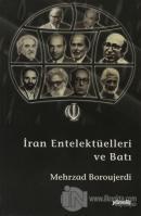 İran Entelektüelleri ve Batı Yerliciliğinin Istıraplı Zaferi