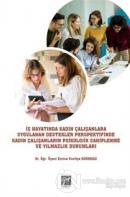 İş Hayatında Kadın Çalışanlara Uygulanan Destekler Perspektifinde Kadın Çalışanların Psikolojik Sahiplenme ve Yılmazlık Durumları
