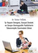 İş - Yaşam Dengesi, Sosyal Destek ve Sosyo - Demografik Faktörlerin Tükenmişlik Üzerindeki Etkisi