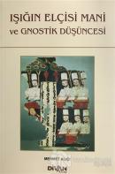 Işığın Elçisi Mani ve Gnostik Düşüncesi