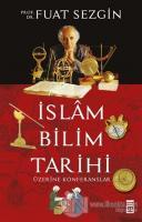 İslam Bilim Tarihi Üzerine Konferanslar
