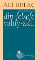 İslam Düşüncesinde Din-Felsefe / Vahiy-Akıl İlişkisi