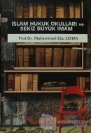 İslam Hukuk Okulları ve Sekiz Büyük İmam (Ciltli)