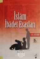 İslam İbadet Esasları (El Kitabı)