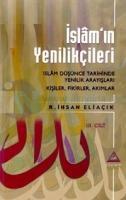 İslam'ın Yenilikçileri İslam Düşünce Tarihinde Yenilik Arayışları Kişiler, Fikirler, Akımlar III. Cilt