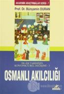 İslam Tarihinin Konjonktürel Değişimi 3 - Osmanlı Akılcılığı
