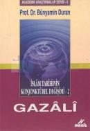 İslam Tarihinin Konjonktürel Değişimini - 2 Gazali