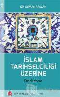 İslam Tarihselciliği Üzerine
