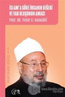 İslam'a Göre İnsanın Değeri ve Var Oluşunun Amacı